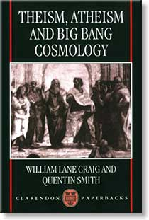 """Theism, Atheism, and Big Bang Cosmology"" by William Lane Craig & Quentin Smith"