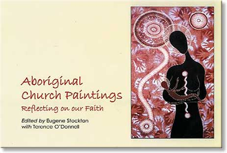 Aboriginal Church Paintings Edited by Eugene Stockton with Terence O'Donnell
