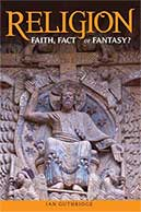 Religion: Faith, Fact or Fantasy?