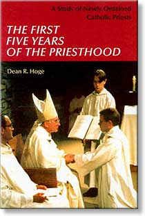 The First Five Years of Priesthood by Dean R. Hoge