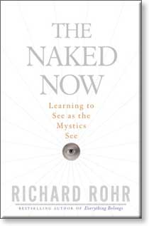 The Naked Now by Richard Rohr
