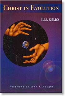 """Christ in Evolution"" by Ilia Delio"