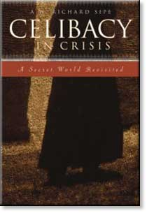 Celibacy in Crisis – a Secret World Re-visited by A.W. Richard Sipe