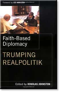 Faith-Based  Diplomacy: Trumping Real-Politik
