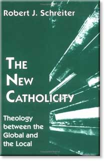 The New Catholicity by Robert J. Schreiter