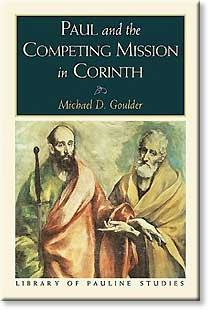 Paul and the Competing Mission in Corinth by Michael Goulder