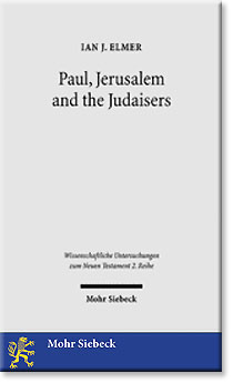 Paul, Jerusalem and the Judaisers by Ian Elmer